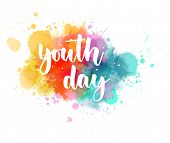 Youth Day  - Handwritten Modern Calligraphy Lettering On Colorful Watercolor Paint Splashes. Templat poster