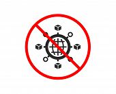 No Or Stop. Logistics Network Icon. Parcel Tracking Sign. Goods Distribution Symbol. Prohibited Ban  poster