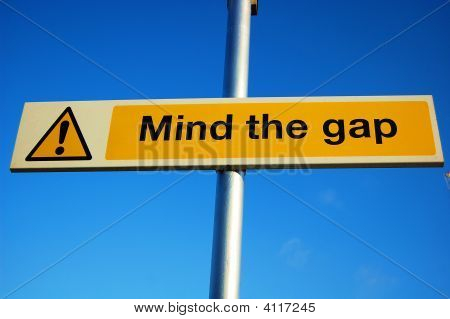 """Mind The Gap"" Sign"