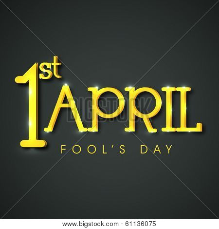 Happy Fool's Day funky concept with golden text on grey background.