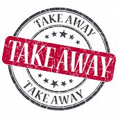 Take Away Red Grunge Round Stamp On White Background