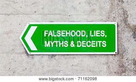 Green Sign - Falsehood Lies Myths Deceits
