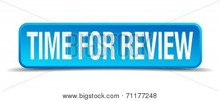 Time For Review Blue 3D Realistic Square Isolated Button