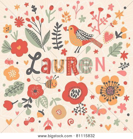 Bright card with beautiful name Lauren in poppy flowers, bees and butterflies. Awesome female name design in bright colors. Tremendous vector background for fabulous designs