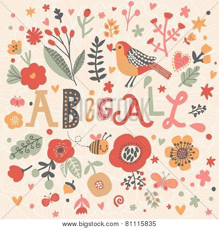 Bright card with beautiful name Abigall in poppy flowers, bees and butterflies. Awesome female name design in bright colors. Tremendous vector background for fabulous designs