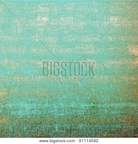 Antique vintage texture, old-fashioned weathered background. With different color patterns: yellow (beige); green; blue; cyan
