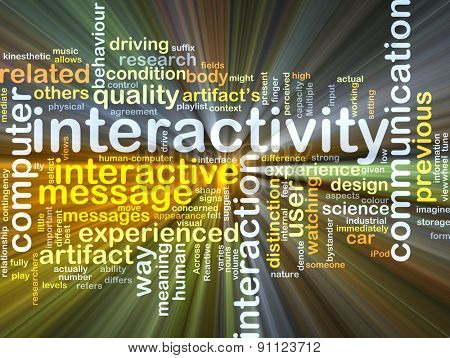 Background concept wordcloud illustration of interactivity glowing light