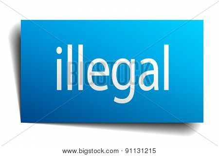 Illegal Blue Paper Sign On White Background