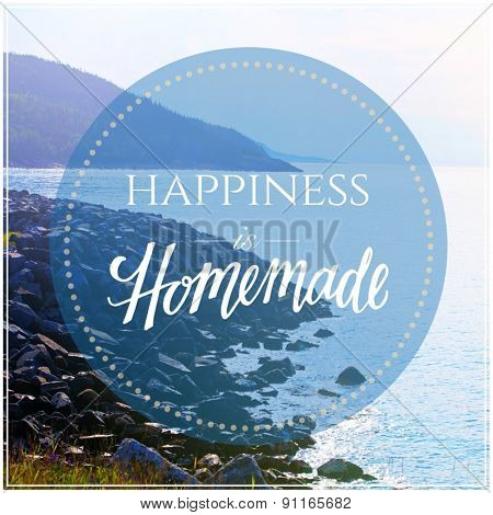 Inspirational Typographic Quote - Happiness is Homemade