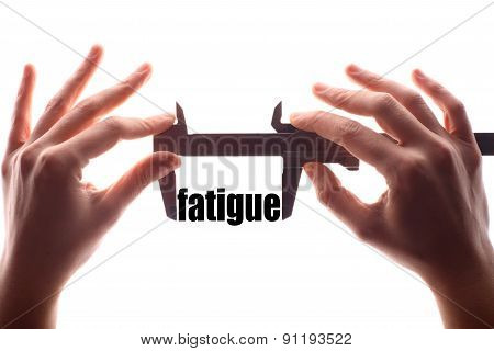 Small Fatigue