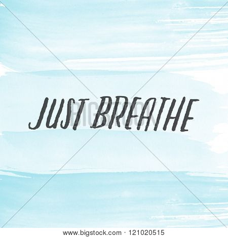 Quote on blue background - Just Breathe