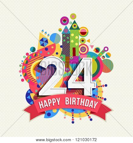 Happy Birthday 24 Year Greeting Card Poster Color