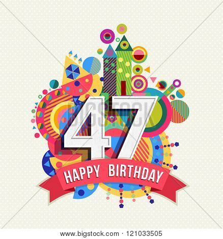 Happy Birthday 47 Year Greeting Card Poster Color