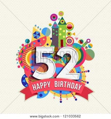 Happy Birthday 52 Year Greeting Card Poster Color