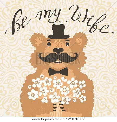 Be my wife. Hipster bear with an offer of marriage. Vintage card in cartoon style.
