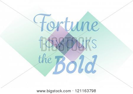 Fortune favours the bold words against colored background