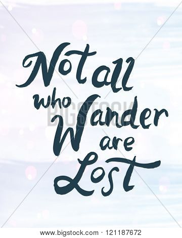 Motivational Quote on Blue background - Not all who wander are lost