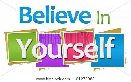 Believe In Yourself Colorful Squares