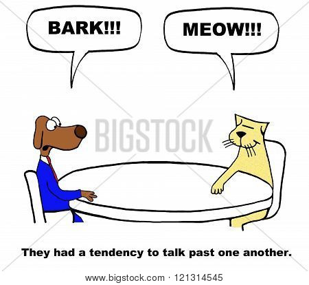 Business cartoon about talking past each other and not listening.