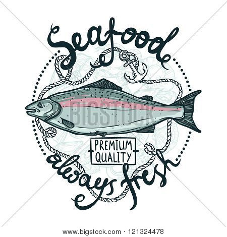 Seafood Label, Premium Quality Always Fresh Seafood Poster With Salmon, Rope And Anchor On White Background