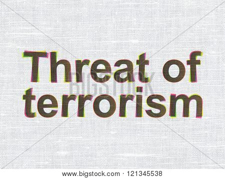 Political concept: Threat Of Terrorism on fabric texture background