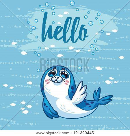 Hello. Cute card with cartoon baby Seal. Vector illustration