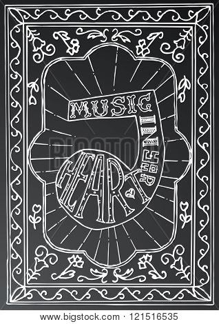 Music in your heart. Hand drawn lettering design with music note and frame on black chalk board. Typography concept for t-shirt design or web site. Vector illustration.