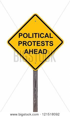 Caution Sign - Political Protests Ahead