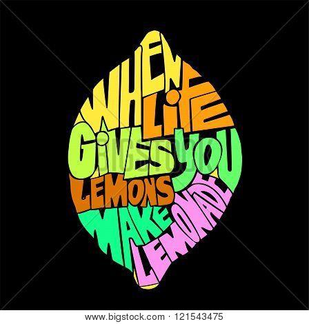 Handdrawin lettering When life gives you lemons make a lemonade.