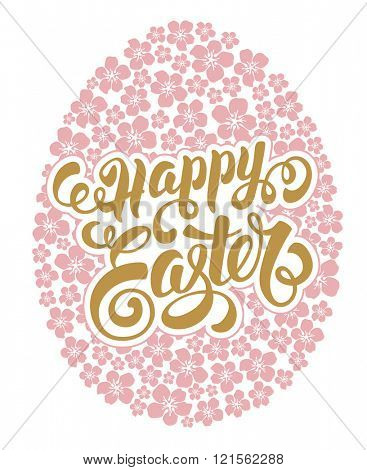 Happy Easter Calligraphic Lettering on Floral Ornate Egg. Isolated on White Background. Design Element for Easter Greeting Card. Vector illustration.