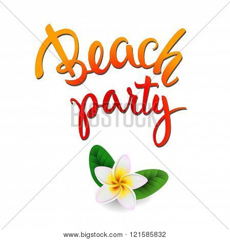 Summer Holyday Design Template With Original Hand Lettering Beach Party.