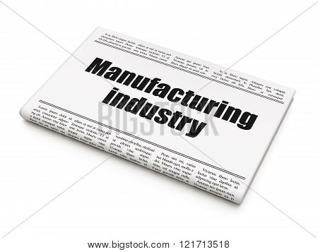 Manufacuring concept: newspaper headline Manufacturing Industry