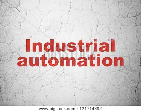 Manufacuring concept: Industrial Automation on wall background