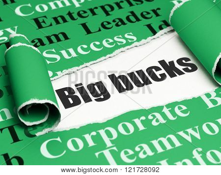 Business concept: black text Big bucks under the piece of  torn paper
