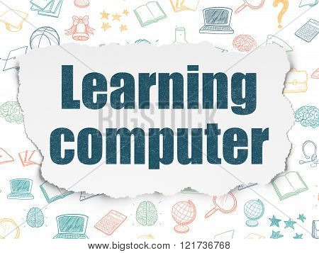 Education concept: Learning Computer on Torn Paper background