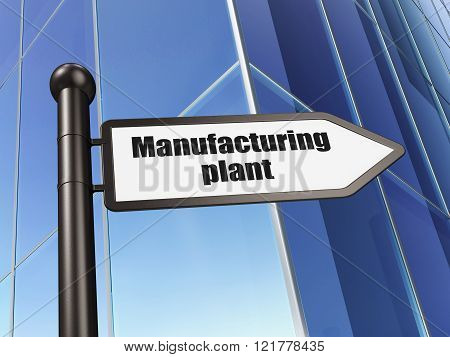 Manufacuring concept: sign Manufacturing Plant on Building background