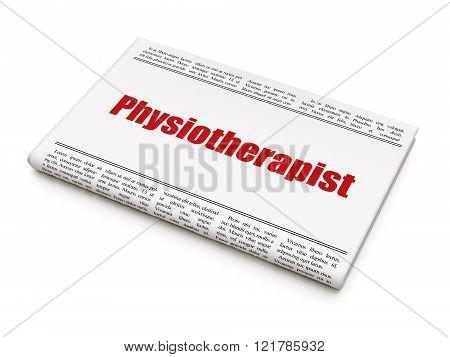 Healthcare concept: newspaper headline Physiotherapist