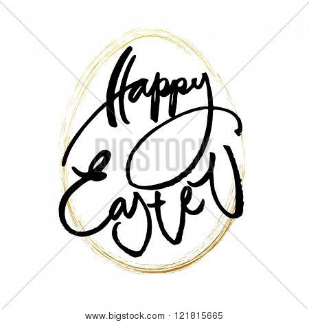 Happy Easter card. Easter lettering template. Inscription on background with gold egg. Easter illustration. Handwriting calligraphy inscription.