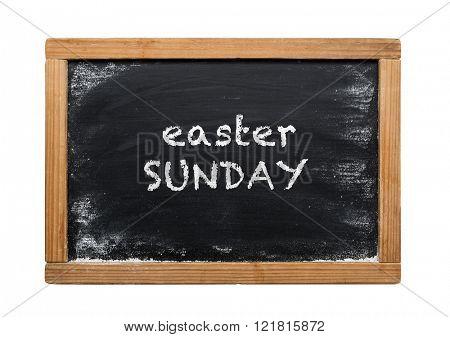 Easter Sunday -Chalk writing on old vintage black chalkboard