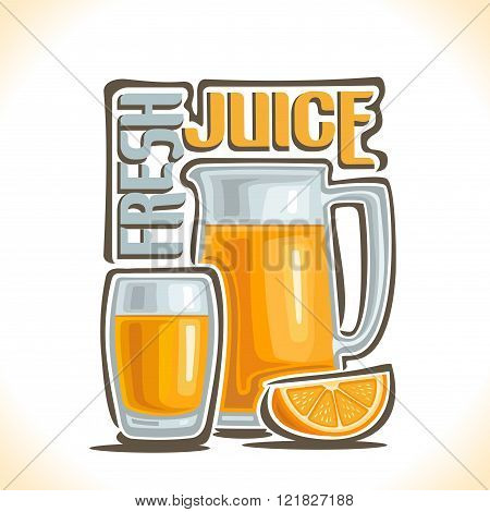 Vector illustration on the theme of the logo for fresh juice, consisting of a glass cup filled with fresh orange juice, a glass jug with a handle full of citrus juice and a slice of orange