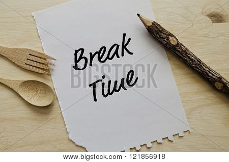 Break time message on white piece of paper