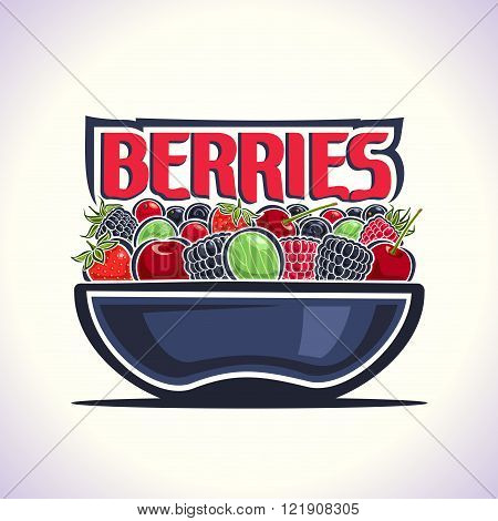 Vector illustration on the theme of the logo for berries, consisting of blue dish, filled with fresh ripe berries: strawberries, cherries, blackberries, raspberries and gooseberries