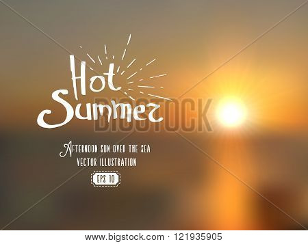 Blurred background of summer seascape in sunset. Hot summer original lettering eps. Realistic vector illustration.