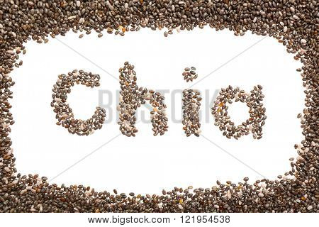 Frame of chia seeds on white background. Word CHIA in the frame