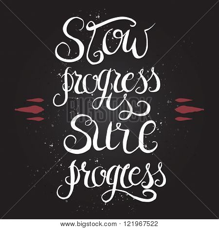 Hand drawn typography poster on sure progress.