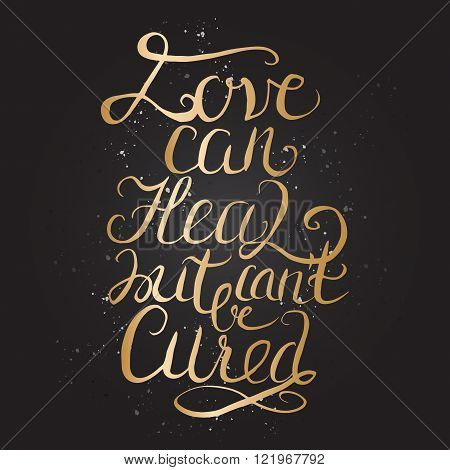 Hand drawn romantic typography poster on black background.