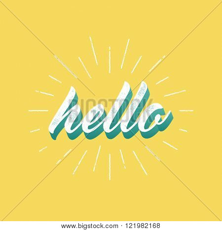 Hello - lettering for greeting card. Vector vintage letterpress effect, sunburst, yellow background.