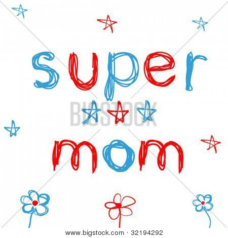 Hand Drawn card for Mother's Day in childish style, super mom