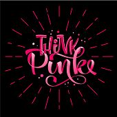 Think Pink - Qoute. Lettering For Concept Design. Breast Cancer Awareness Month Symbol. Breast Cance poster
