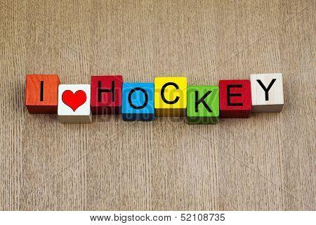 I Love Hockey - Sign
